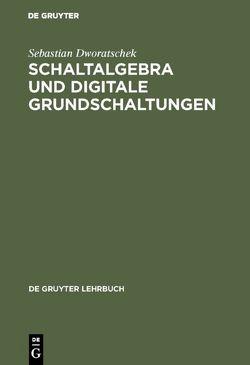 Schaltalgebra und digitale Grundschaltungen von Dworatschek,  Sebastian, Gehring,  Hermann