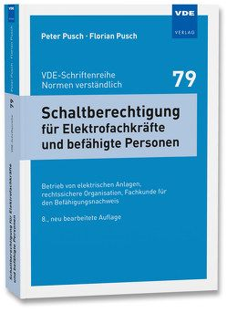 Schaltberechtigung für Elektrofachkräfte und befähigte Personen von Pusch,  Florian, Pusch,  Peter