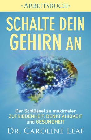 Schalte dein Gehirn an ‒ Arbeitsbuch von Kohlmann,  Gabriele, Leaf,  Dr. Caroline