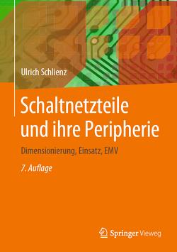 Schaltnetzteile und ihre Peripherie von Schlienz,  Ulrich