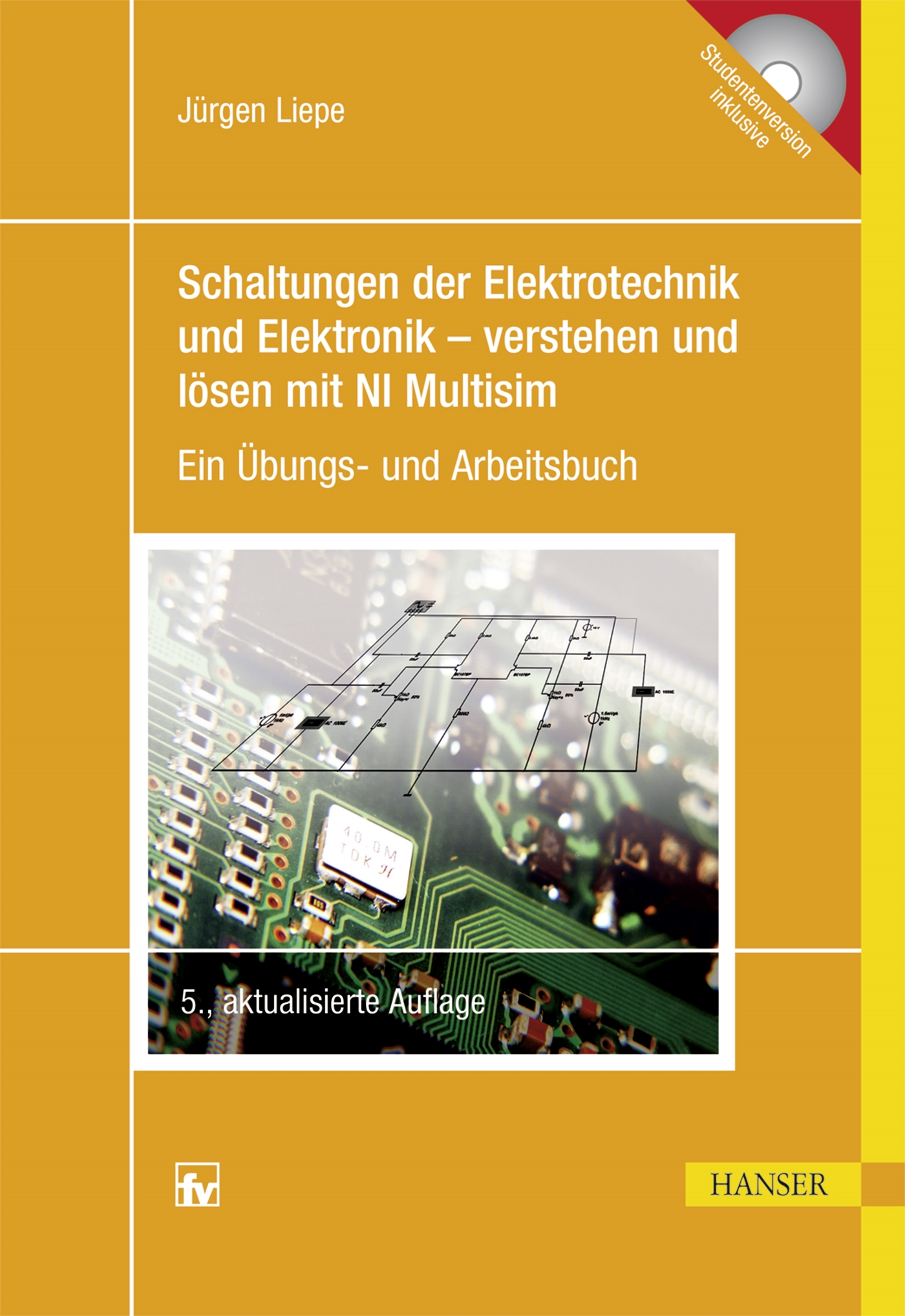 Schaltungen der Elektrotechnik und Elektronik – verstehen und lösen