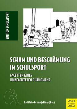 Scham und Beschämung im Schulsport von Aschebrock,  Heinz, Klinge,  Antje, Pack,  Rolf-Peter, Wiesche,  David