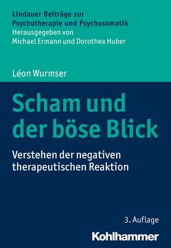 Scham und der böse Blick von Ermann,  Michael, Huber,  Dorothea, Wurmser,  Leon