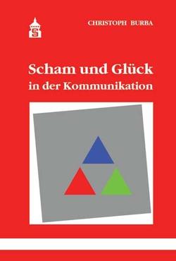 Scham und Glück in der Kommunikation von Burba,  Christoph
