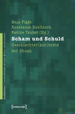 Scham und Schuld von Figge,  Maja, Hanitzsch,  Konstanze, Teuber,  Nadine
