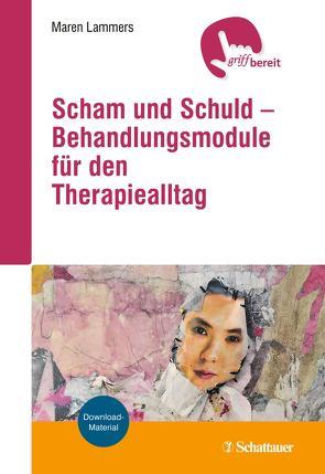 Scham und Schuld – Behandlungsmodule für den Therapiealltag von Lammers,  Maren