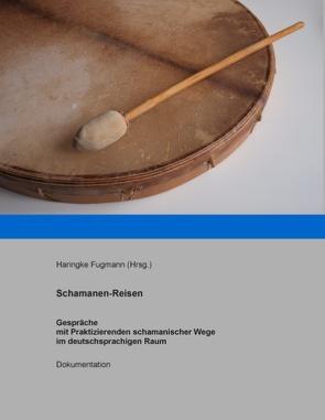 Schamanen-Reisen von Fugmann,  Haringke