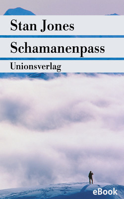 Schamanenpass von Friedrich,  Peter, Jones,  Stan