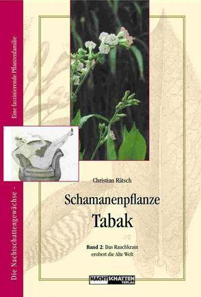 Schamanenpflanze Tabak – Band II