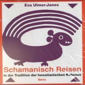 Schamanisch Reisen von Ulmer-Janes,  Eva
