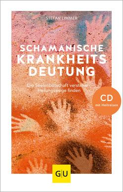 Schamanische Krankheitsdeutung (mit CD) von Limmer,  Stefan