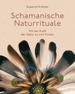 Schamanische Naturrituale von Krämer,  Susanne