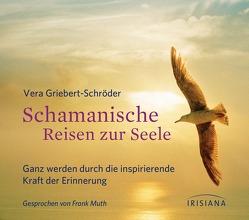 Schamanische Reisen zur Seele CD von Griebert-Schröder,  Vera, Muth,  Frank