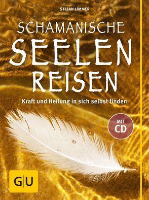 Schamanische Seelenreisen (mit CD) von Limmer,  Stefan