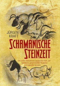 Schamanische Steinzeit von Kraft,  Jürgen