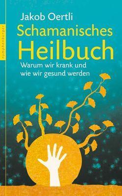 Schamanisches Heilbuch von Oertli,  Jakob