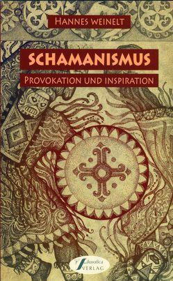 Schamanismus von Weinelt,  Hannes