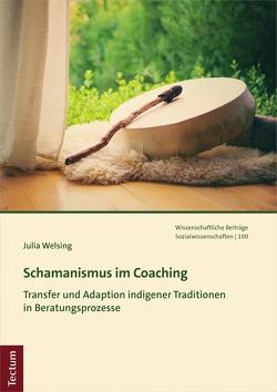 Schamanismus im Coaching von Welsing,  Julia