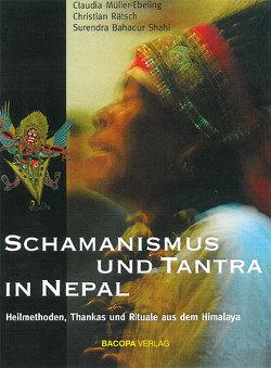Schamanismus und Tantra in Nepal. von Bahadur Shahi,  Surendra, Müller-Ebeling,  Claudia, Rätsch,  Christian