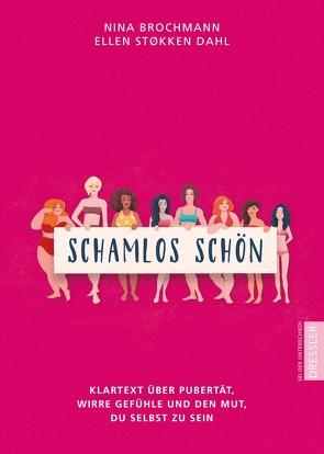Schamlos schön von Brochmann,  Nina, Doerries,  Maike, Støkken Dahl,  Ellen, Winsnes,  Magnhild