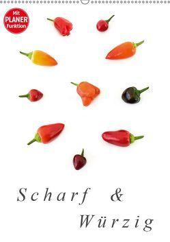 Scharf und Würzig (Wandkalender 2019 DIN A2 hoch)