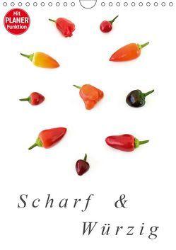 Scharf und Würzig (Wandkalender 2019 DIN A4 hoch) von MonarchC