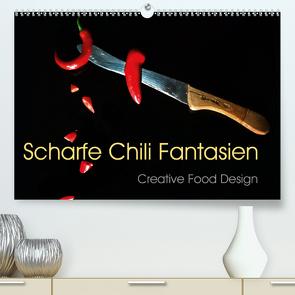 Scharfe Chili Fantasien – Creative Food Design (Premium, hochwertiger DIN A2 Wandkalender 2021, Kunstdruck in Hochglanz) von Feix,  Ola