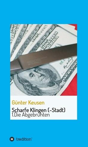 Scharfe Klingen (-Stadt) von Keusen,  Günter