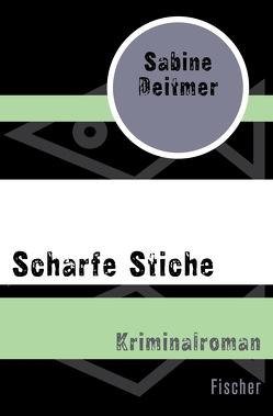 Scharfe Stiche von Deitmer,  Sabine