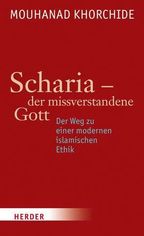 Scharia – der missverstandene Gott von Khorchide,  Mouhanad