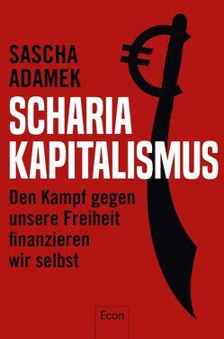 Scharia-Kapitalismus von Adamek,  Sascha