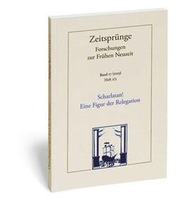 Scharlatan! Eine Figur der Relegation in der frühneuzeitlichen Gelehrtenkultur von Asmussen,  Tina, Rößler,  Hole