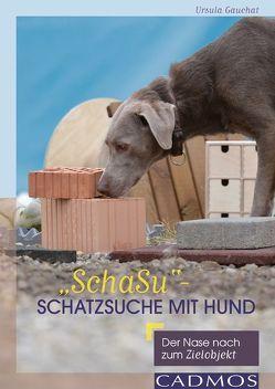"""""""SchaSu"""" – Schatzsuche mit Hund von Gauchat,  Ursula"""