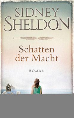 Schatten der Macht von Bergner,  Wulf, Sheldon,  Sidney