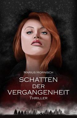 Schatten der Vergangenheit von Hornisch,  Marius