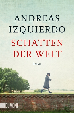Schatten der Welt von Izquierdo,  Andreas
