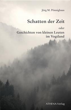 Schatten der Zeit von Pönnighaus,  Jörg M.