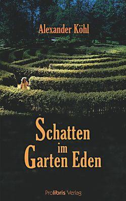 Schatten im Garten Eden von Köhl,  Alexander