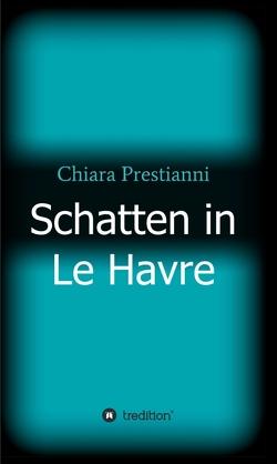 Schatten in Le Havre von Prestianni,  Chiara