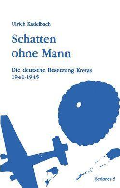 Schatten ohne Mann von Kadelbach,  Ulrich