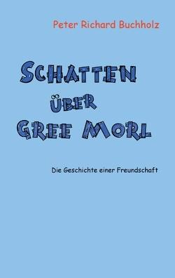 Schatten über Gree Morl von Buchholz,  Peter Richard