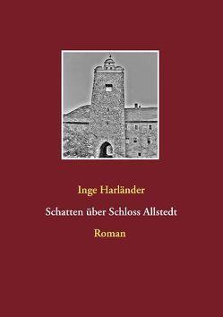 Schatten über Schloss Allstedt von Harländer,  Inge