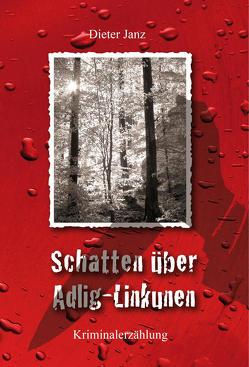 Schatten über Adlig-Linkunen von Janz,  Dieter