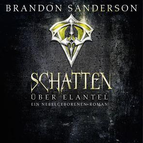 Schatten über Elantel von Bierstedt,  Detlef, Gerwig,  Karen, Sanderson,  Brandon