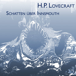 Schatten über Innsmouth von Jahn,  Thomas, Kohfeldt,  Christian, Lovecraft,  H. P.