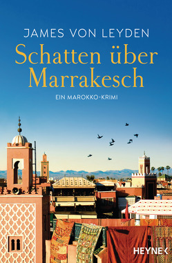 Schatten über Marrakesch von Leyden,  James von, Plassmann,  Jens