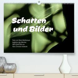 Schatten und Bilder (Premium, hochwertiger DIN A2 Wandkalender 2020, Kunstdruck in Hochglanz) von Reichenauer,  Maria