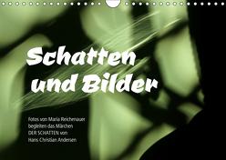 Schatten und Bilder (Wandkalender 2019 DIN A4 quer) von Reichenauer,  Maria