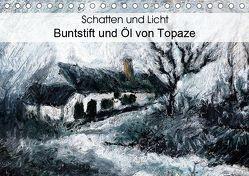 Schatten und Licht Buntstift und Öl von Topaze (Tischkalender 2019 DIN A5 quer) von Bombaert - Topaze,  Patrick
