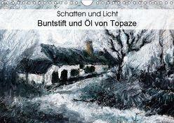 Schatten und Licht Buntstift und Öl von Topaze (Wandkalender 2019 DIN A4 quer) von Bombaert - Topaze,  Patrick